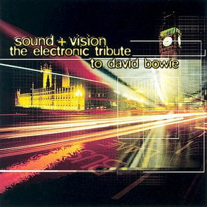 The Electronic Tribute To David Bowie: Sound + Vision