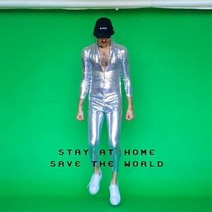 Stay at Home to Save the World